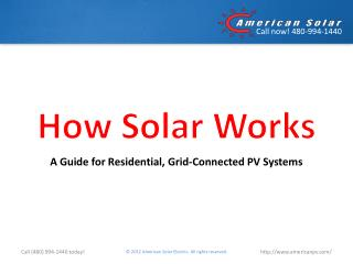 How Solar Works:  A Guide for Residential, Grid-Connected PV