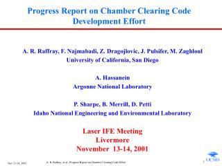 Progress Report on Chamber Clearing Code Development Effort