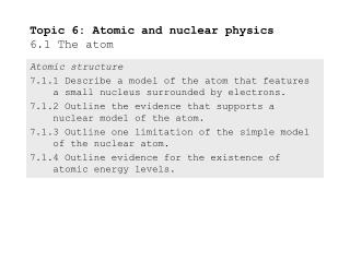Topic 6: Atomic and nuclear physics 6.1 The atom