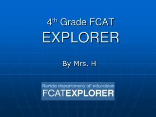 4 th  Grade FCAT  EXPLORER