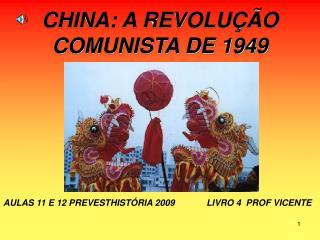 CHINA: A REVOLUÇÃO COMUNISTA DE 1949