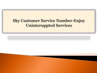 Sky Customer Service Number-Enjoy Uninteruppted Services