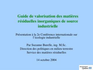 Guide de valorisation des matières résiduelles inorganiques de source industrielle