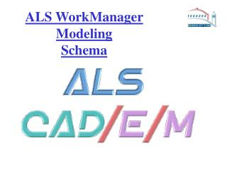 ALS WorkManager Modeling Schema