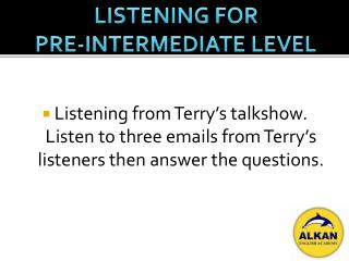 LISTENING FOR  PRE-INTERMEDIATE LEVEL