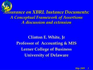 Clinton E. White, Jr  Professor of  Accounting & MIS  Lerner College of Business