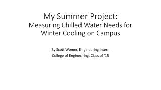 My Summer Project: Measuring Chilled Water Needs for Winter Cooling on Campus