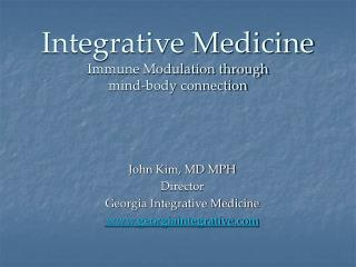 Integrative Medicine Immune Modulation through  mind-body connection