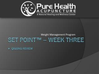 Set Point ™  – Week Three ♦  Qigong review