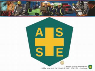 ASSE Overview Members benefits … SH&E/career Leadership Development … SH&E/career