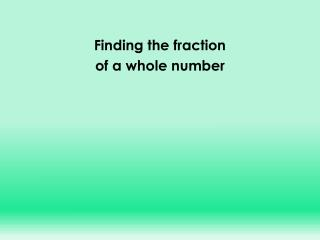 Finding the fraction  of a whole number