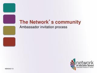 The Network ' s community Ambassador invitation process