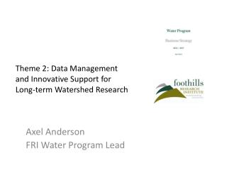 Theme 2: Data Management and Innovative Support for Long-term Watershed Research