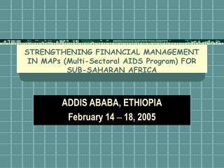 STRENGTHENING FINANCIAL MANAGEMENT IN MAPs (Multi-Sectoral AIDS Program) FOR SUB-SAHARAN AFRICA