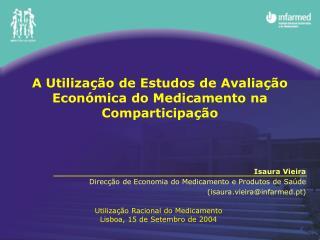 A Utilização de Estudos de Avaliação Económica do Medicamento na Comparticipação