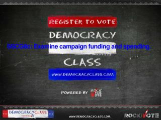 SSCG8c:  Examine campaign funding and spending.