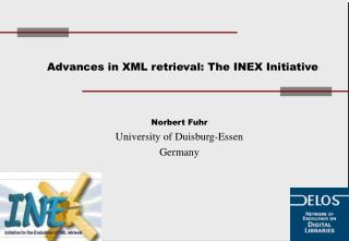 Advances in XML retrieval: The INEX Initiative