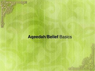 Aqeedah /Belief  Basics