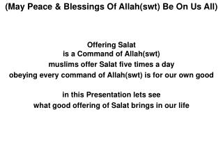 Offering  Salat is a Command of Allah(swt) muslims  offer  Salat five times  a  day