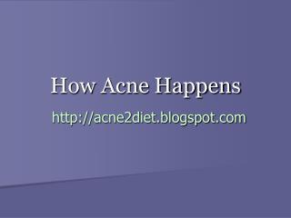 How Acne Happens