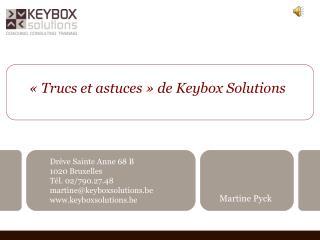 «Trucs et astuces» de Keybox Solutions