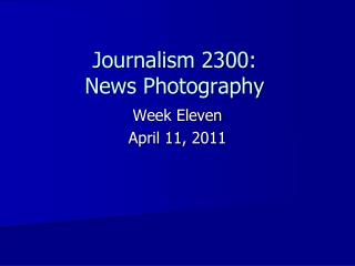 Journalism 2300: News Photography