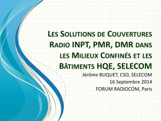 Jérôme BUQUET, CSO, SELECOM 16 Septembre 2014 FORUM RADIOCOM, Paris