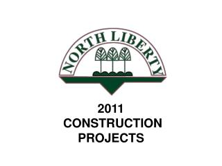 2011   CONSTRUCTION  PROJECTS