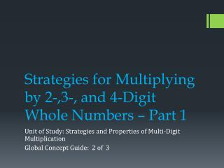 Strategies for Multiplying by 2-,3-, and 4-Digit Whole Numbers – Part 1