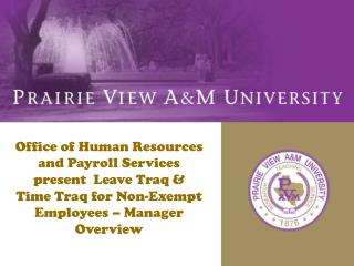 PVAMU  Office of Human Resources & Payroll Present…..