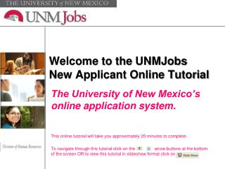 Welcome to the  UNMJobs New Applicant Online Tutorial