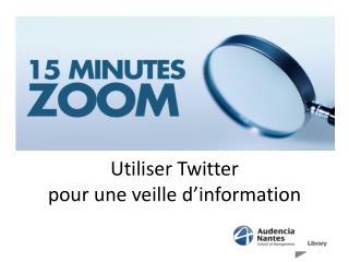 Utiliser Twitter  pour une veille d'information