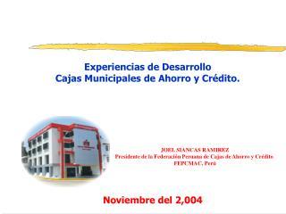 Experiencias de Desarrollo Cajas Municipales de Ahorro y Crédito.