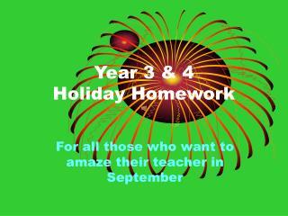 Year 3 & 4 Holiday Homework
