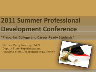2011 Summer Professional Development Conference   Preparing College and Career Ready Students