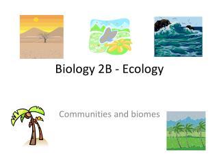 Biology 2B - Ecology