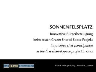 SONNENFELSPLATZ Innovative Bürgerbeteiligung beim ersten Grazer  Shared  Space Projekt