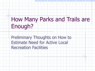 How Many Parks and Trails are Enough