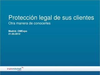 Protección legal de sus clientes Otra manera de conocerles