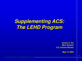 Supplementing ACS: The LEHD Program