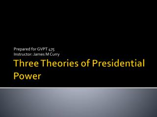 Three Theories of Presidential Power