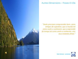 Autres Dimensions – Frases 01/06