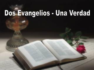 Dos Evangelios - Una Verdad