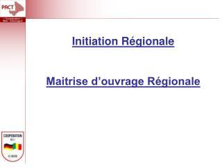 Initiation Régionale Maitrise d'ouvrage Régionale