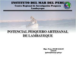 INSTITUTO DEL MAR DEL PERU Centro Regional de Investigaci�n Pesquera Lambayeque