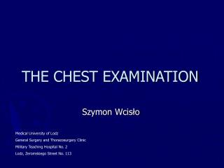 THE CHEST EXAMINATION
