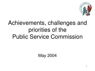 Achievements, challenges and priorities of the  Public Service Commission