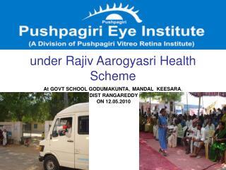under Rajiv Aarogyasri Health Scheme