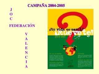 CAMPAÑA 2004-2005