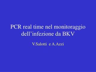 PCR real time nel monitoraggio dell'infezione da BKV